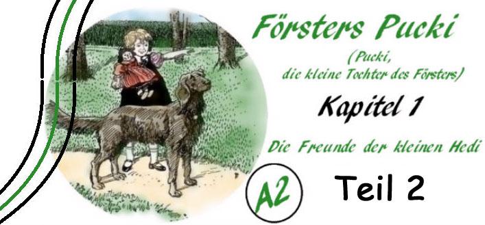 Försters Pucki - Kapitel 1-2 - A2